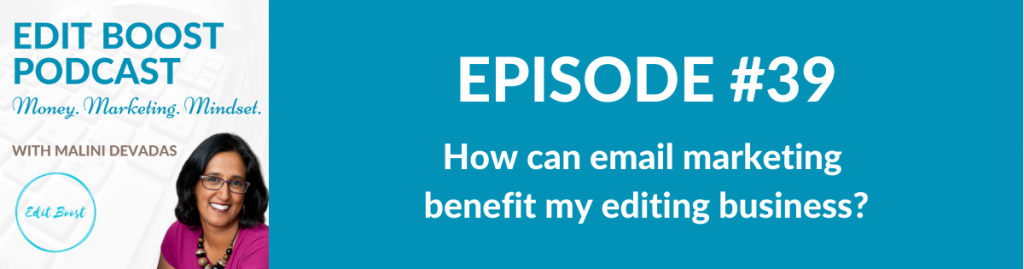How can email marketing benefit my editing business?